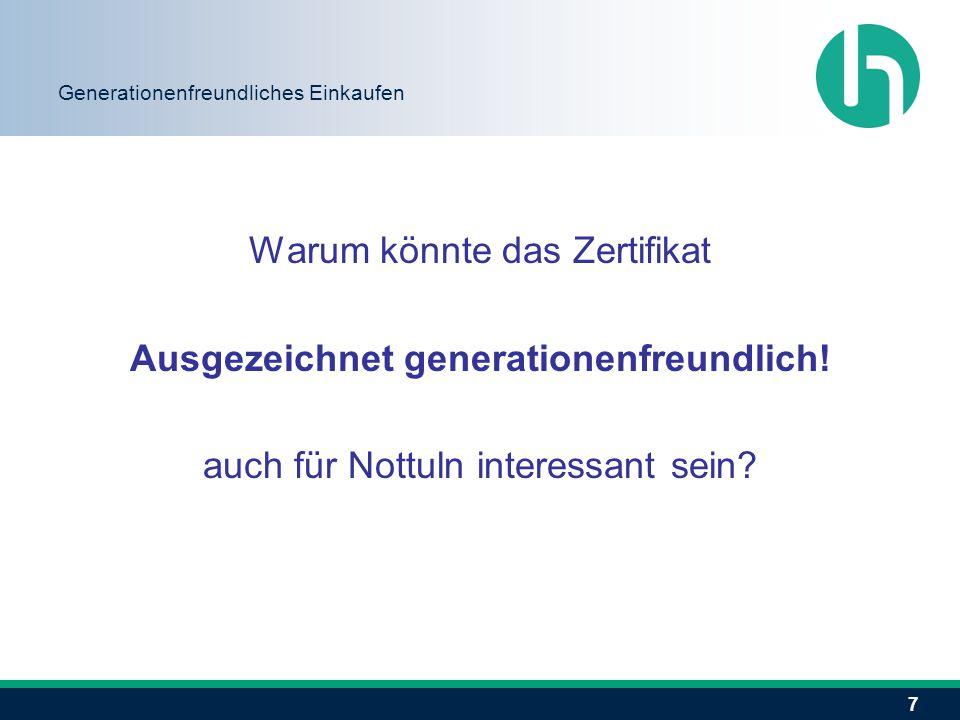 7 Generationenfreundliches Einkaufen Warum könnte das Zertifikat Ausgezeichnet generationenfreundlich! auch für Nottuln interessant sein?