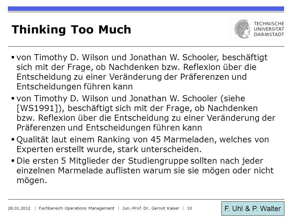 F. Uhl & P. Walter Thinking Too Much  von Timothy D. Wilson und Jonathan W. Schooler, beschäftigt sich mit der Frage, ob Nachdenken bzw. Reflexion üb
