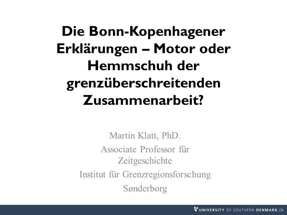 Die Bonn-Kopenhagener Erklärungen – Motor oder Hemmschuh der grenzüberschreitenden Zusammenarbeit.