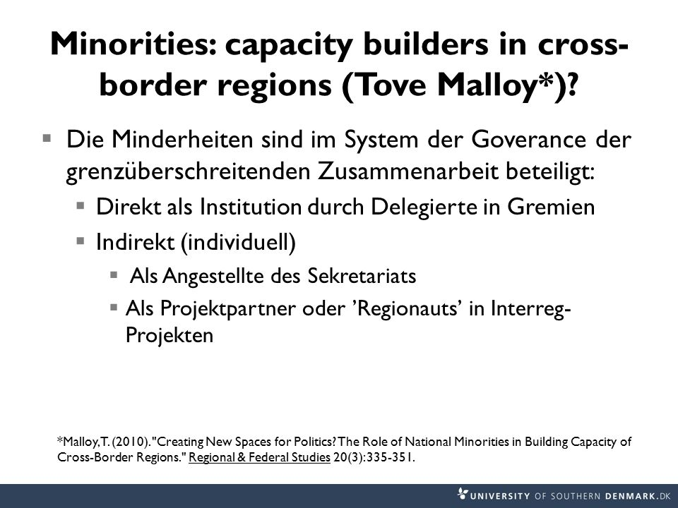 Minorities: capacity builders in cross- border regions (Tove Malloy*).