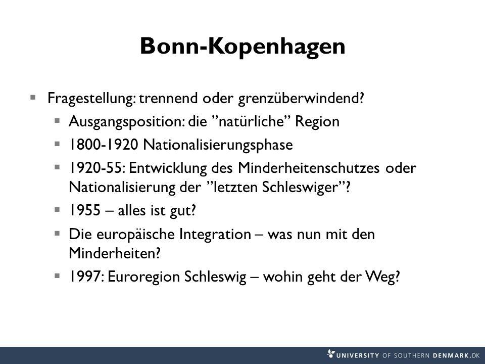 Bonn-Kopenhagen  Fragestellung: trennend oder grenzüberwindend.