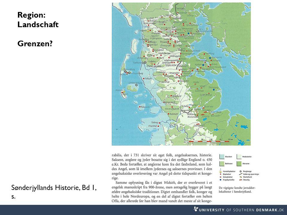 Region: Landschaft Grenzen Sønderjyllands Historie, Bd 1, s.