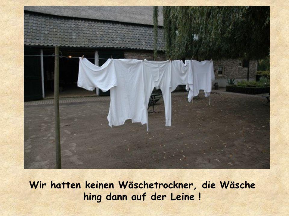 Elektrische Waschmaschinen waren auch noch nicht weit verbreitet !