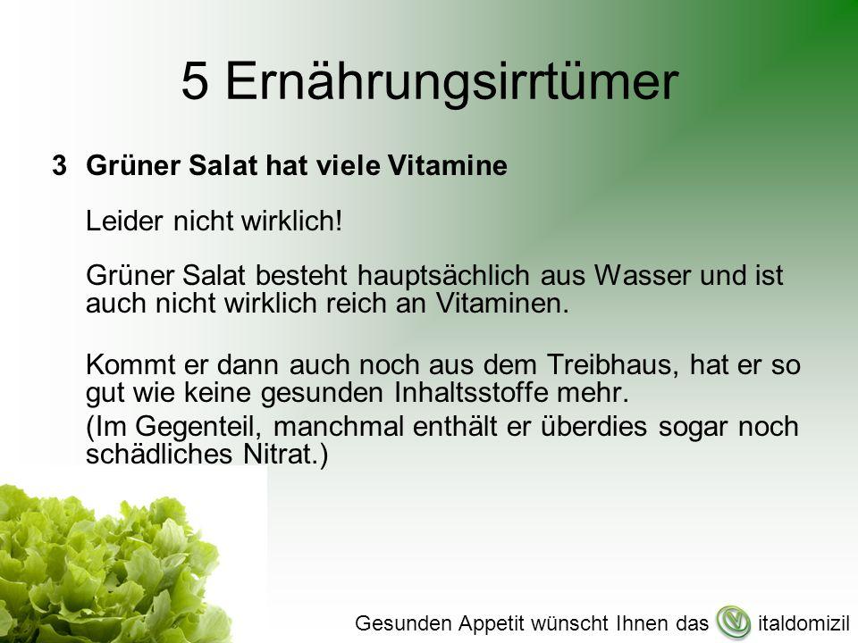 5 Ernährungsirrtümer 3Grüner Salat hat viele Vitamine Leider nicht wirklich.