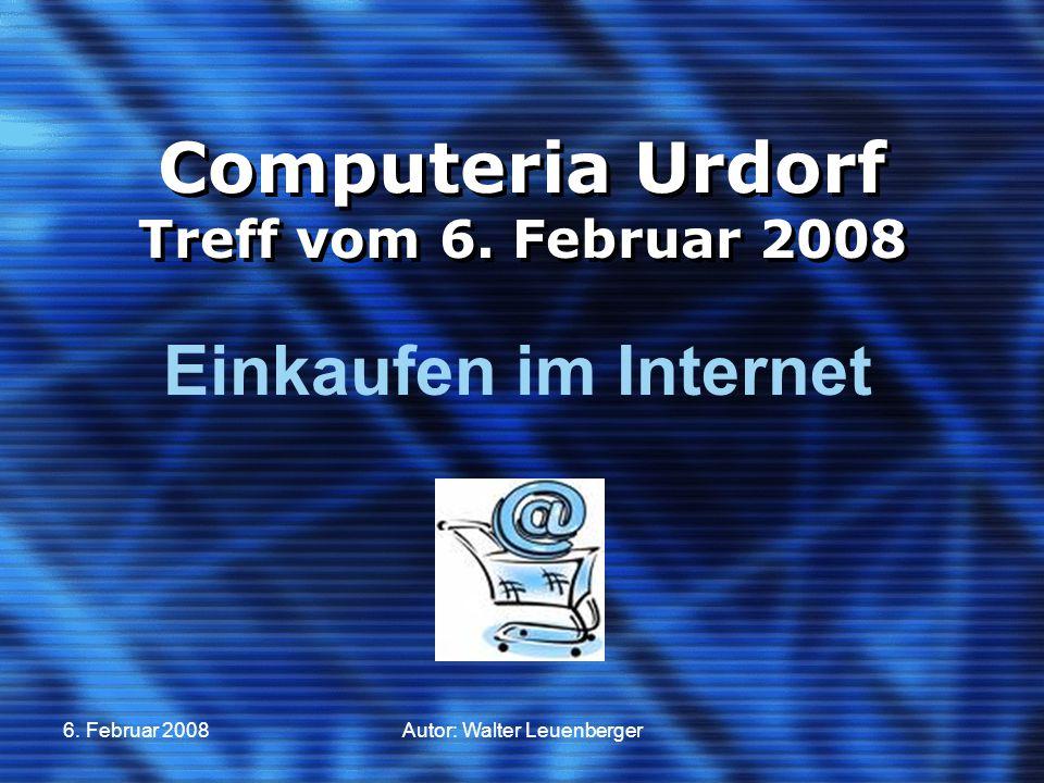 6. Februar 2008Autor: Walter Leuenberger Computeria Urdorf Treff vom 6.
