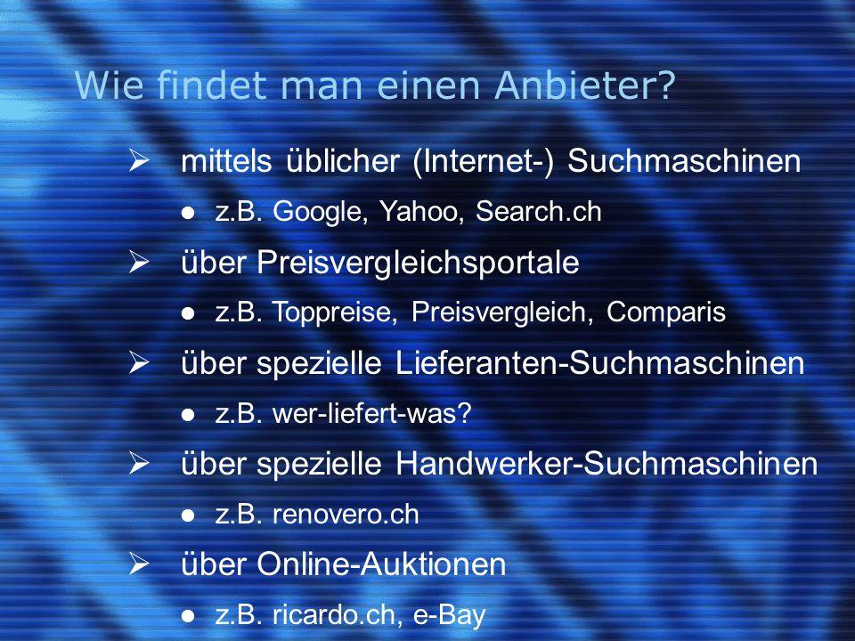 Wie findet man einen Anbieter.  mittels üblicher (Internet-) Suchmaschinen z.B.