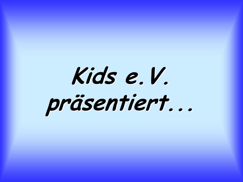 KIDS e.V.wurde am 20.01.1995 gegründet... KIDS e.V.