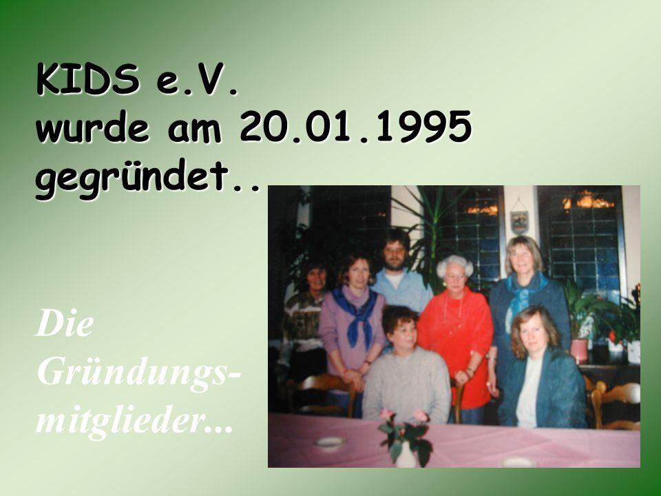 KIDS e.V. wurde am 20.01.1995 gegründet... KIDS e.V.