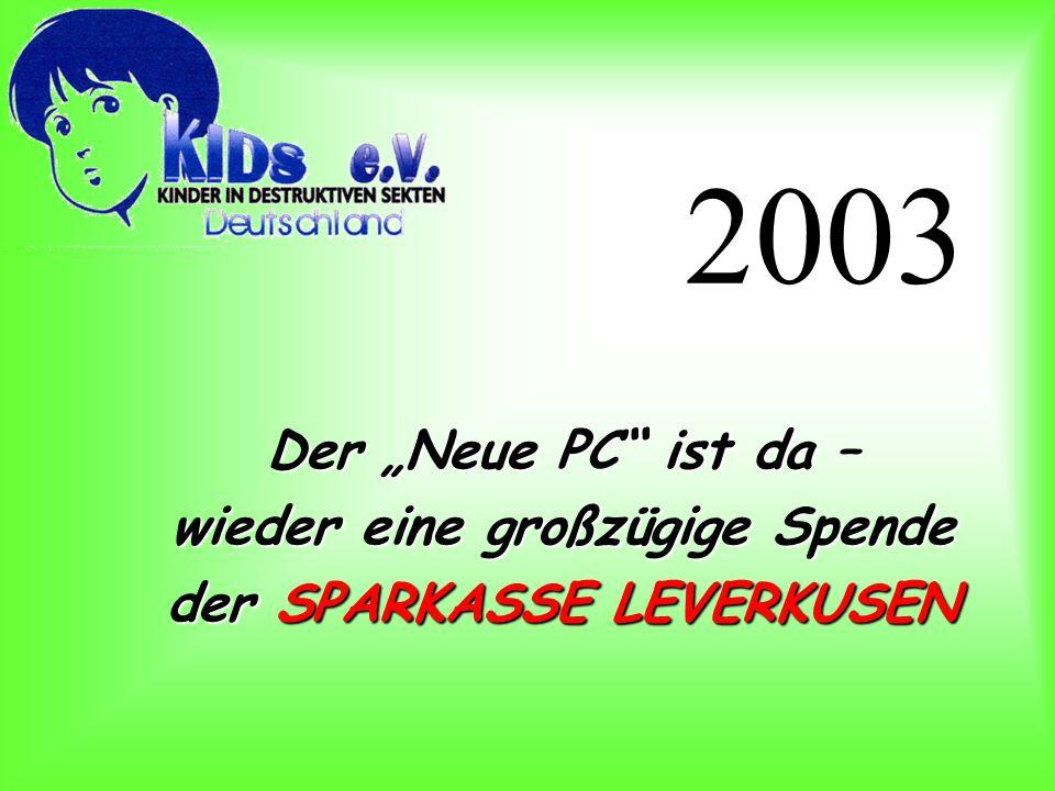"""2003 Der """"Neue PC ist da – wieder eine großzügige Spende der SPARKASSE LEVERKUSEN"""