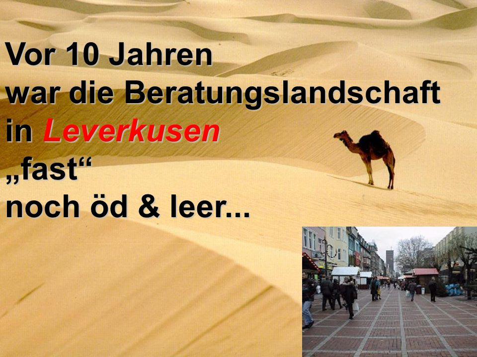 """Vor 10 Jahren war die Beratungslandschaft in Leverkusen """"fast noch öd & leer..."""