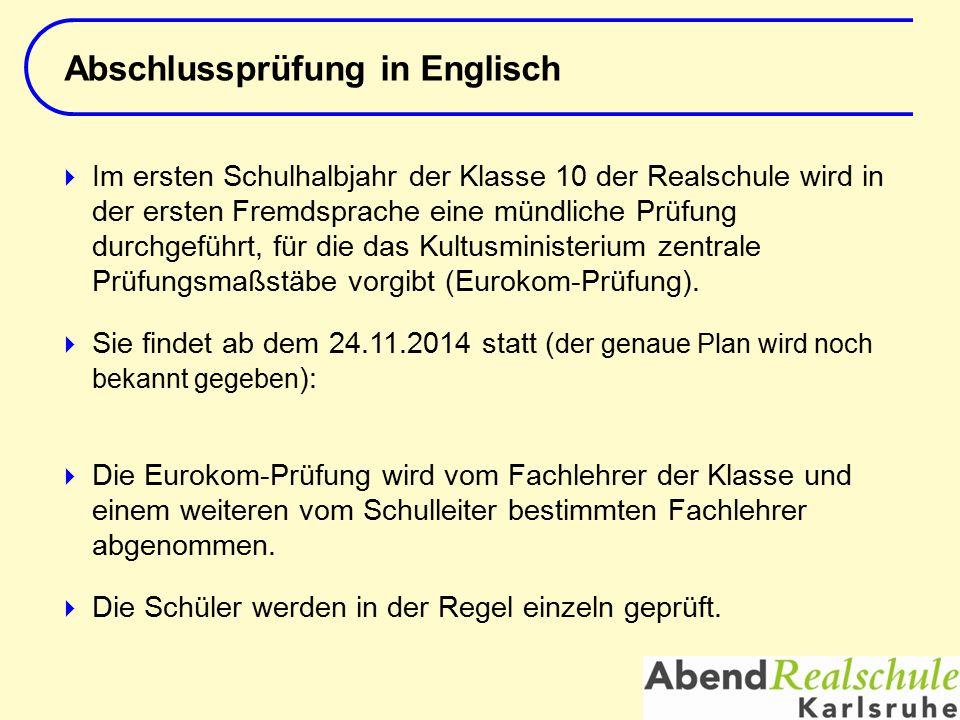  Die EuroKomPrüfung dauert etwa 15 Minuten je Schüler.