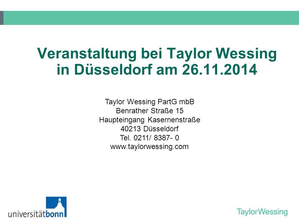 Veranstaltung bei Taylor Wessing in Düsseldorf am 26.11.2014 Taylor Wessing PartG mbB Benrather Straße 15 Haupteingang Kasernenstraße 40213 Düsseldorf