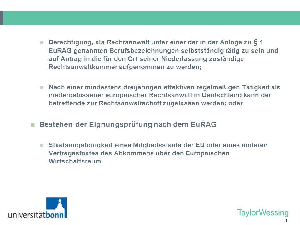 - 11 - Berechtigung, als Rechtsanwalt unter einer der in der Anlage zu § 1 EuRAG genannten Berufsbezeichnungen selbstständig tätig zu sein und auf Ant