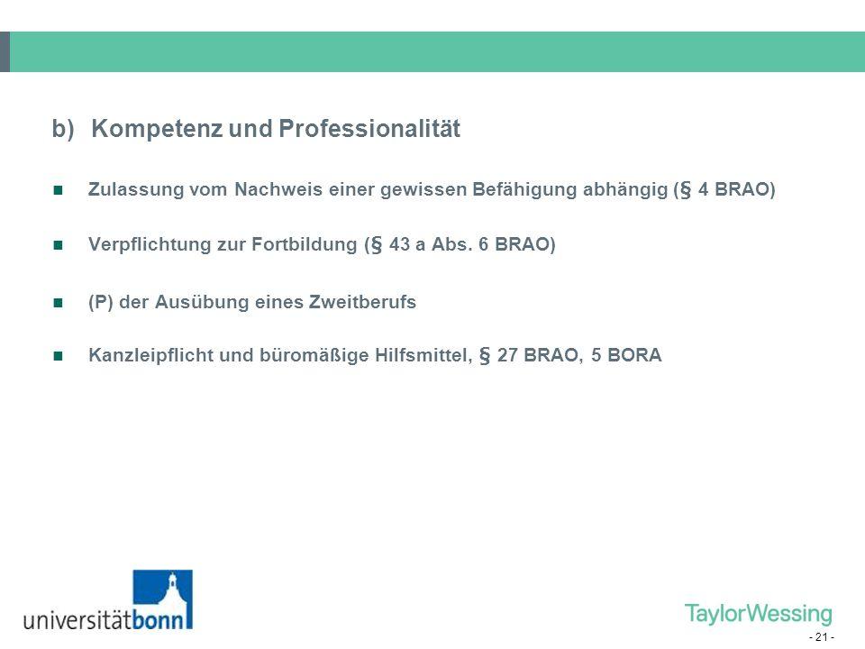 - 21 - Zulassung vom Nachweis einer gewissen Befähigung abhängig (§ 4 BRAO) Verpflichtung zur Fortbildung (§ 43 a Abs. 6 BRAO) (P) der Ausübung eines