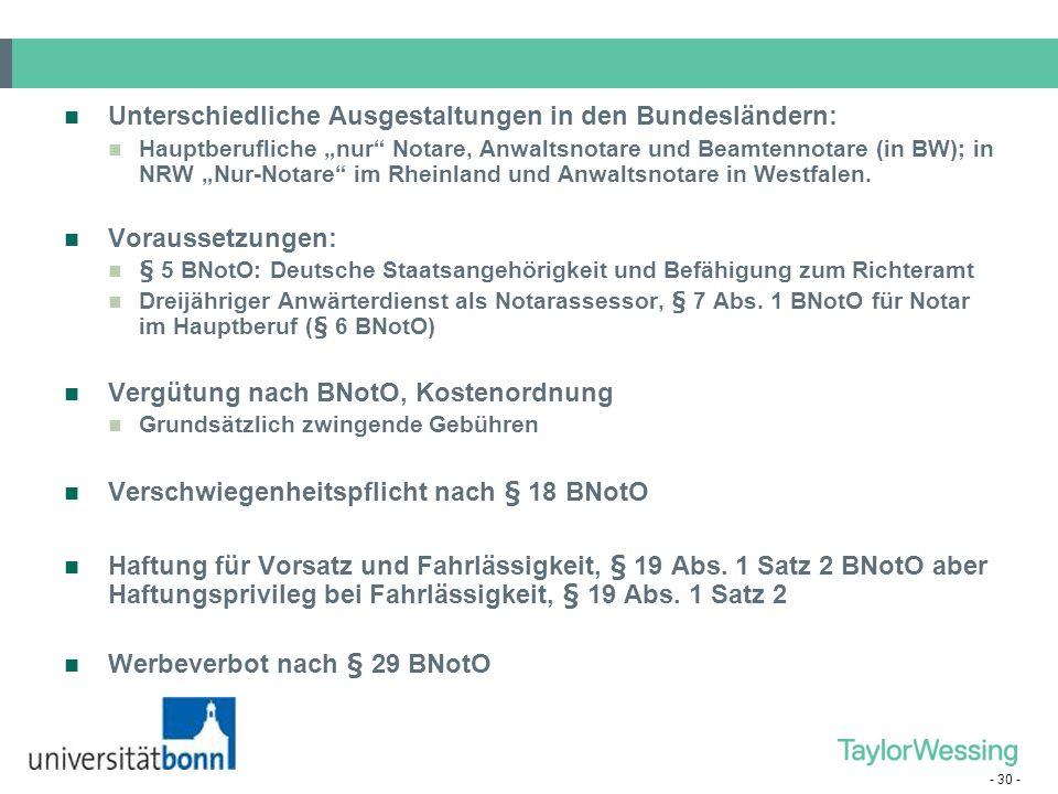 """- 30 - Unterschiedliche Ausgestaltungen in den Bundesländern: Hauptberufliche """"nur"""" Notare, Anwaltsnotare und Beamtennotare (in BW); in NRW """"Nur-Notar"""
