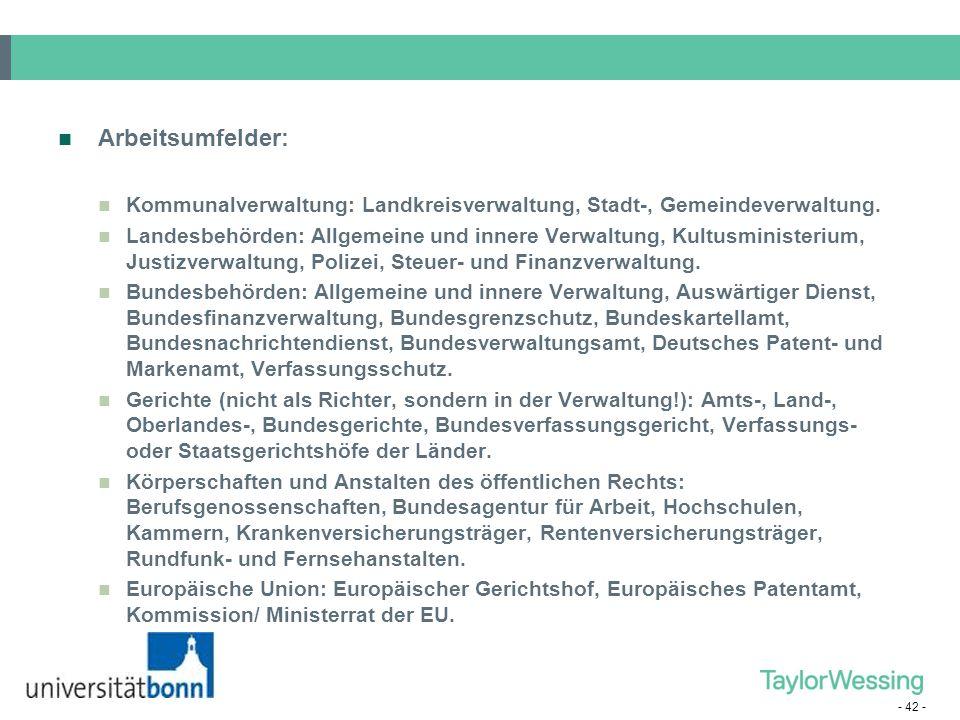 - 42 - Arbeitsumfelder: Kommunalverwaltung: Landkreisverwaltung, Stadt-, Gemeindeverwaltung. Landesbehörden: Allgemeine und innere Verwaltung, Kultusm