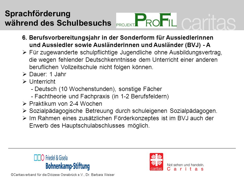 ©Caritasverband für die Diözese Osnabrück e.V., Dr. Barbara Weiser Sprachförderung während des Schulbesuchs 6. Berufsvorbereitungsjahr in der Sonderfo