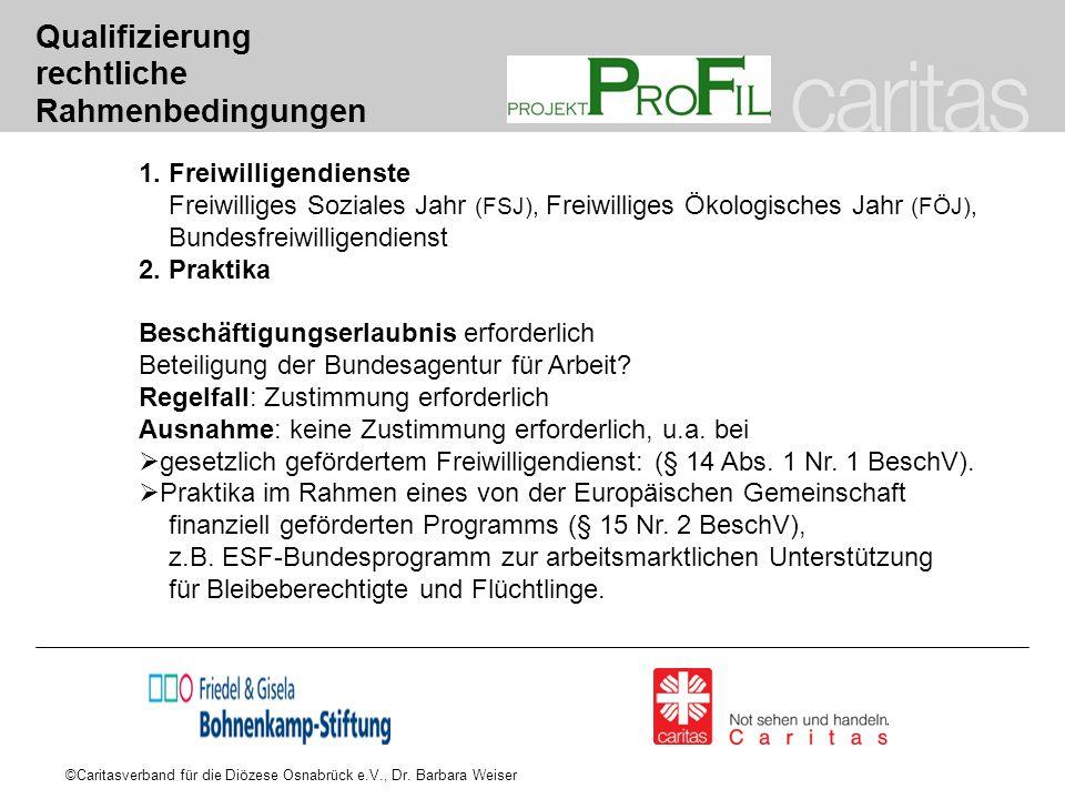 Qualifizierung rechtliche Rahmenbedingungen 1. Freiwilligendienste Freiwilliges Soziales Jahr (FSJ), Freiwilliges Ökologisches Jahr (FÖJ), Bundesfreiw