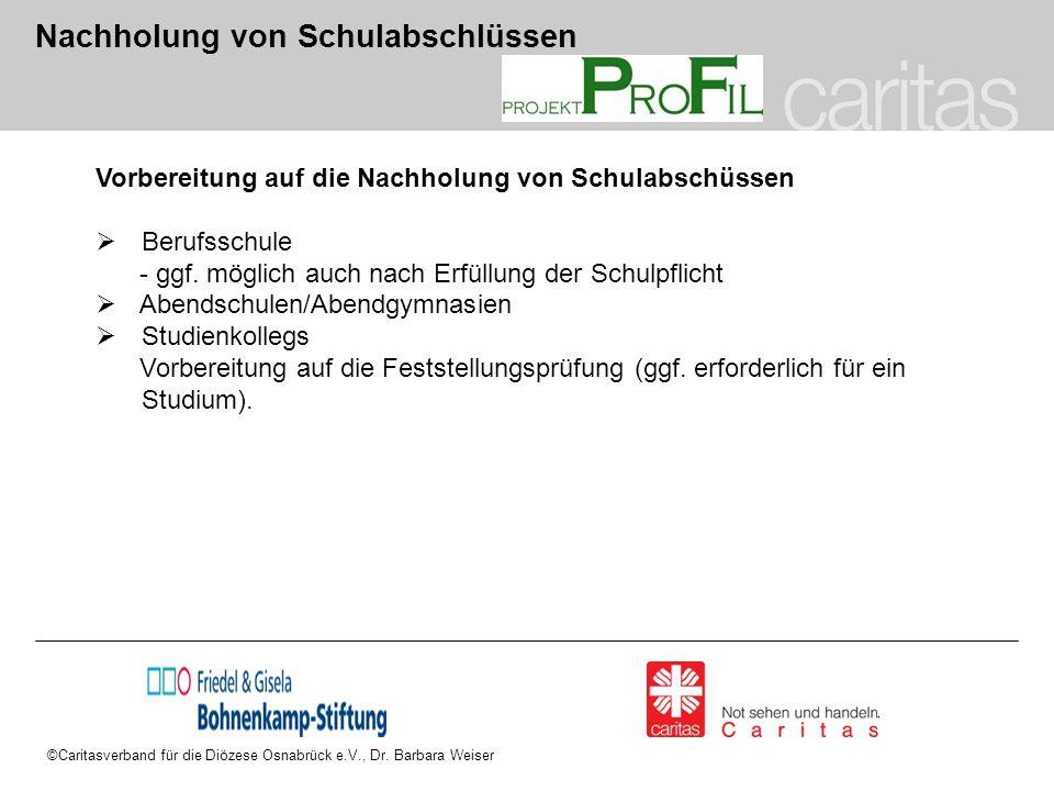 ©Caritasverband für die Diözese Osnabrück e.V., Dr. Barbara Weiser Nachholung von Schulabschlüssen Vorbereitung auf die Nachholung von Schulabschüssen