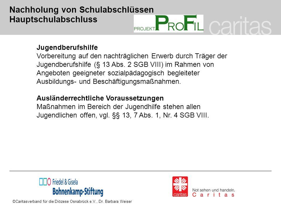 ©Caritasverband für die Diözese Osnabrück e.V., Dr. Barbara Weiser Nachholung von Schulabschlüssen Hauptschulabschluss Jugendberufshilfe Vorbereitung