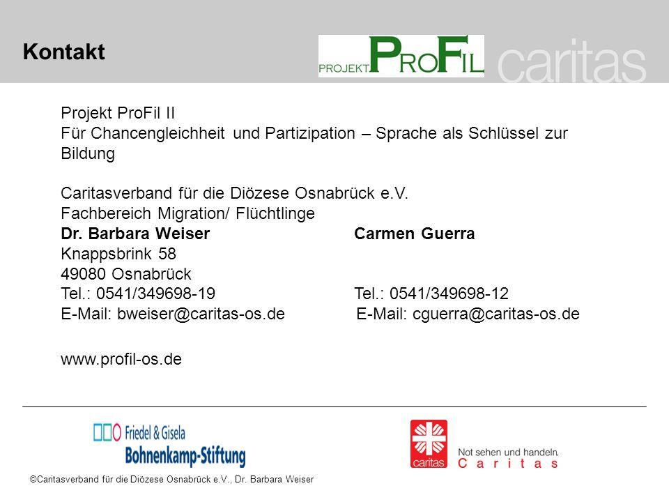 ©Caritasverband für die Diözese Osnabrück e.V., Dr. Barbara Weiser Kontakt Projekt ProFil II Für Chancengleichheit und Partizipation – Sprache als Sch