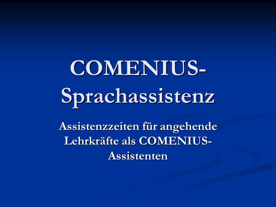 COMENIUS- Sprachassistenz Assistenzzeiten für angehende Lehrkräfte als COMENIUS- Assistenten