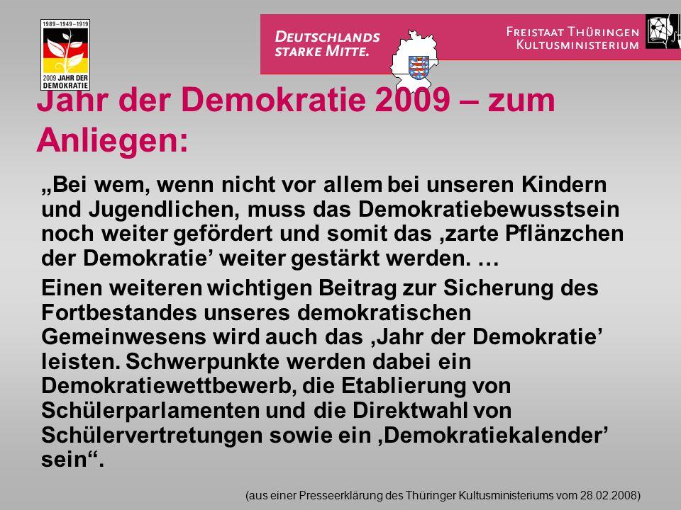 """Jahr der Demokratie 2009 – zum Anliegen: """"Bei wem, wenn nicht vor allem bei unseren Kindern und Jugendlichen, muss das Demokratiebewusstsein noch weiter gefördert und somit das 'zarte Pflänzchen der Demokratie' weiter gestärkt werden."""