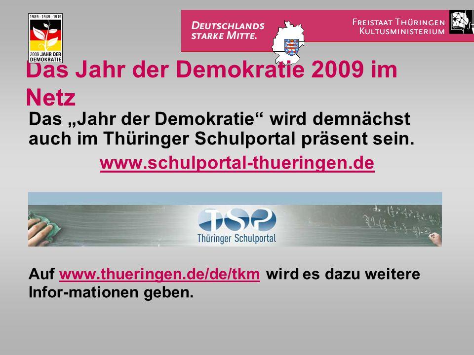 """Das Jahr der Demokratie 2009 im Netz Das """"Jahr der Demokratie"""" wird demnächst auch im Thüringer Schulportal präsent sein. www.schulportal-thueringen.d"""