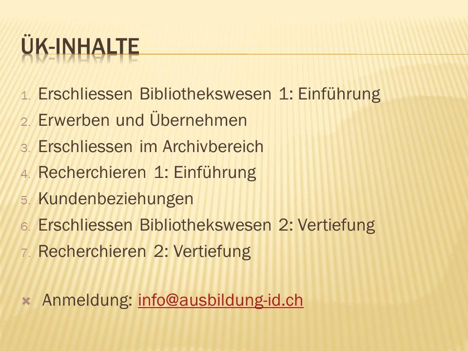 1. Erschliessen Bibliothekswesen 1: Einführung 2.