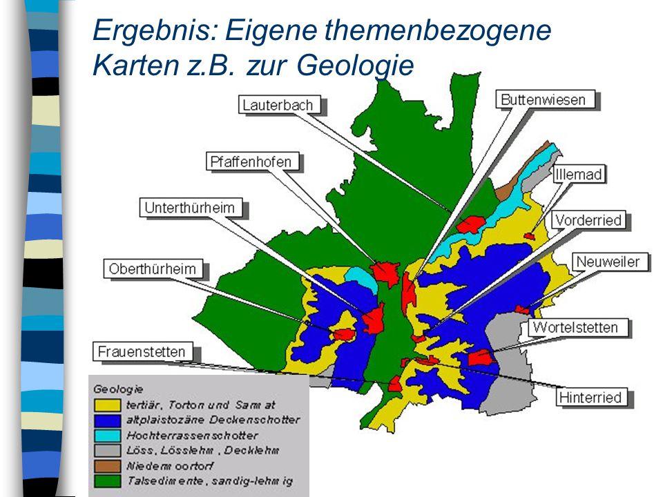 Ergebnis: Eigene themenbezogene Karten z.B. zur Geologie