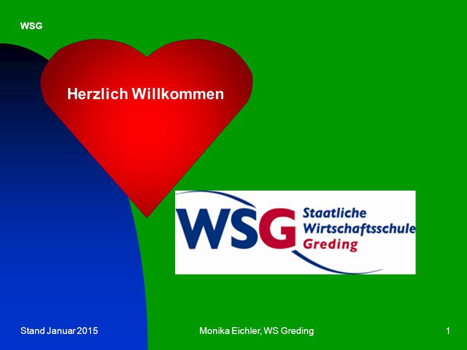 Stand Januar 2015Monika Eichler, WS Greding1 WSG Herzlich Willkommen
