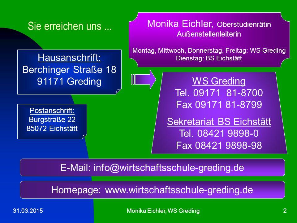 31.03.2015Monika Eichler, WS Greding13 Ansprechpartner für Schülerbeförderung Landkreis Roth Herr Bernd Krämer Tel.
