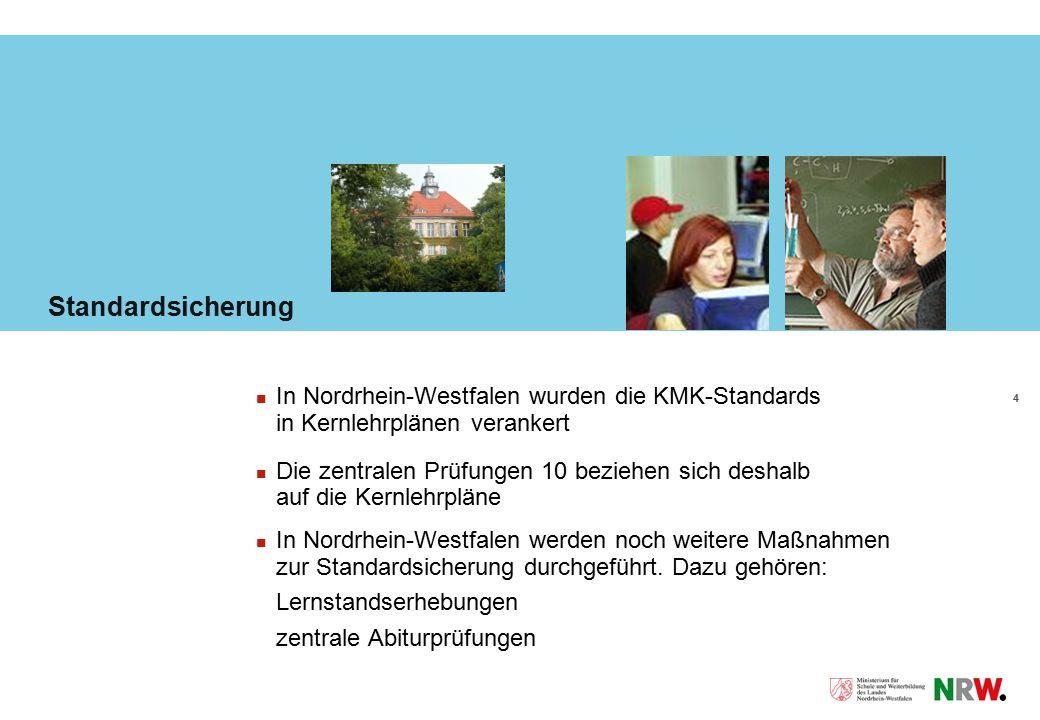 4 Standardsicherung In Nordrhein-Westfalen wurden die KMK-Standards in Kernlehrplänen verankert Die zentralen Prüfungen 10 beziehen sich deshalb auf d