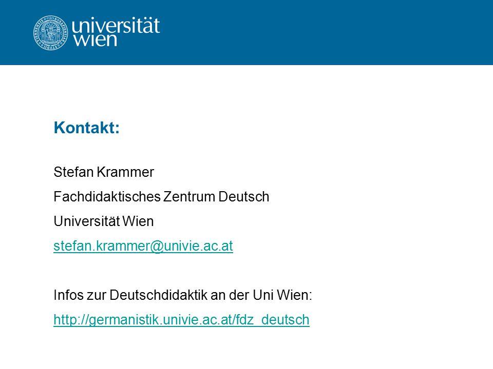 Stefan Krammer Fachdidaktisches Zentrum Deutsch Universität Wien stefan.krammer@univie.ac.at Infos zur Deutschdidaktik an der Uni Wien: http://germani