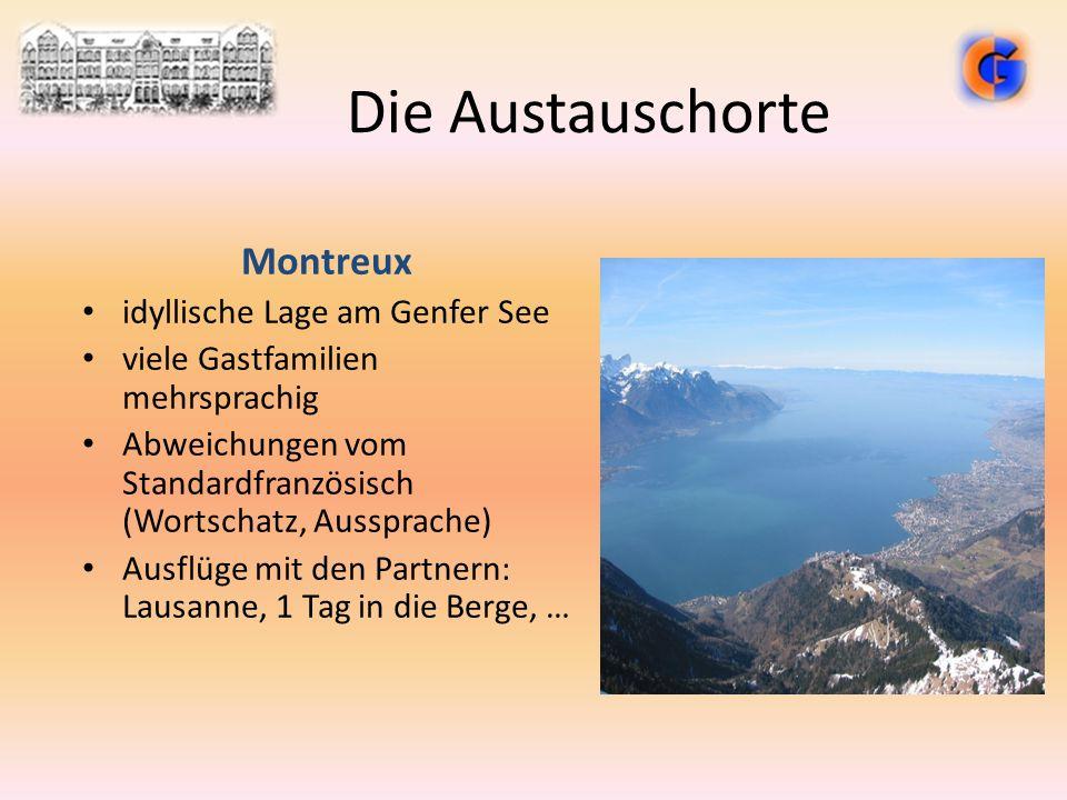 Die Austauschorte Montreux idyllische Lage am Genfer See viele Gastfamilien mehrsprachig Abweichungen vom Standardfranzösisch (Wortschatz, Aussprache)
