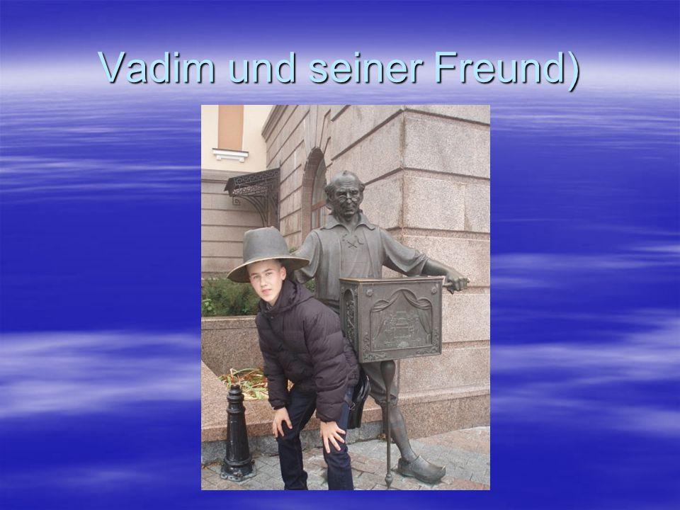 Vadim und seiner Freund)