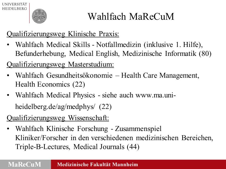 Wahlfach MaReCuM Qualifizierungsweg Klinische Praxis: Wahlfach Medical Skills - Notfallmedizin (inklusive 1. Hilfe), Befunderhebung, Medical English,