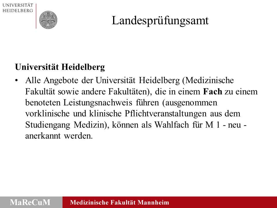 Landesprüfungsamt Universität Heidelberg Alle Angebote der Universität Heidelberg (Medizinische Fakultät sowie andere Fakultäten), die in einem Fach z