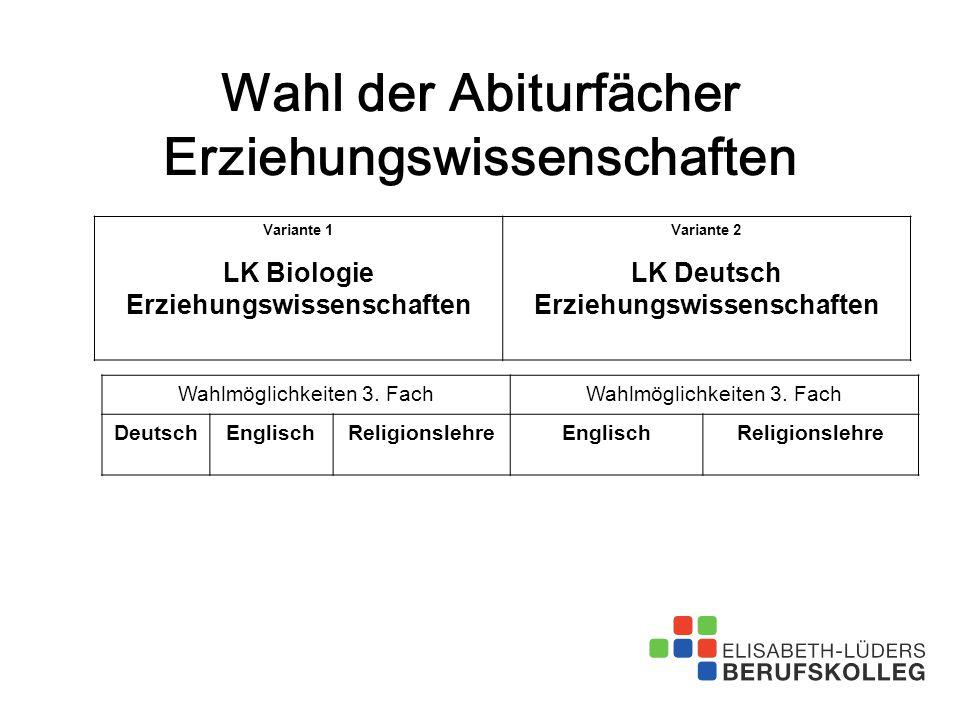 Wahl der Abiturfächer Erziehungswissenschaften Variante 1 LK Biologie Erziehungswissenschaften Variante 2 LK Deutsch Erziehungswissenschaften Wahlmögl