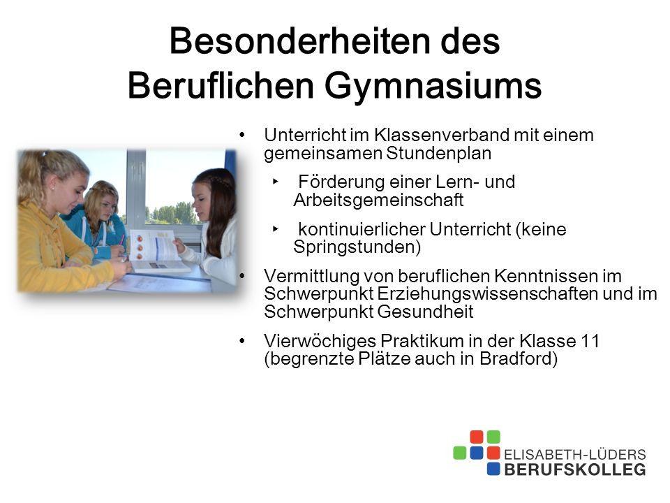 Besonderheiten des Beruflichen Gymnasiums Unterricht im Klassenverband mit einem gemeinsamen Stundenplan ‣ Förderung einer Lern- und Arbeitsgemeinscha