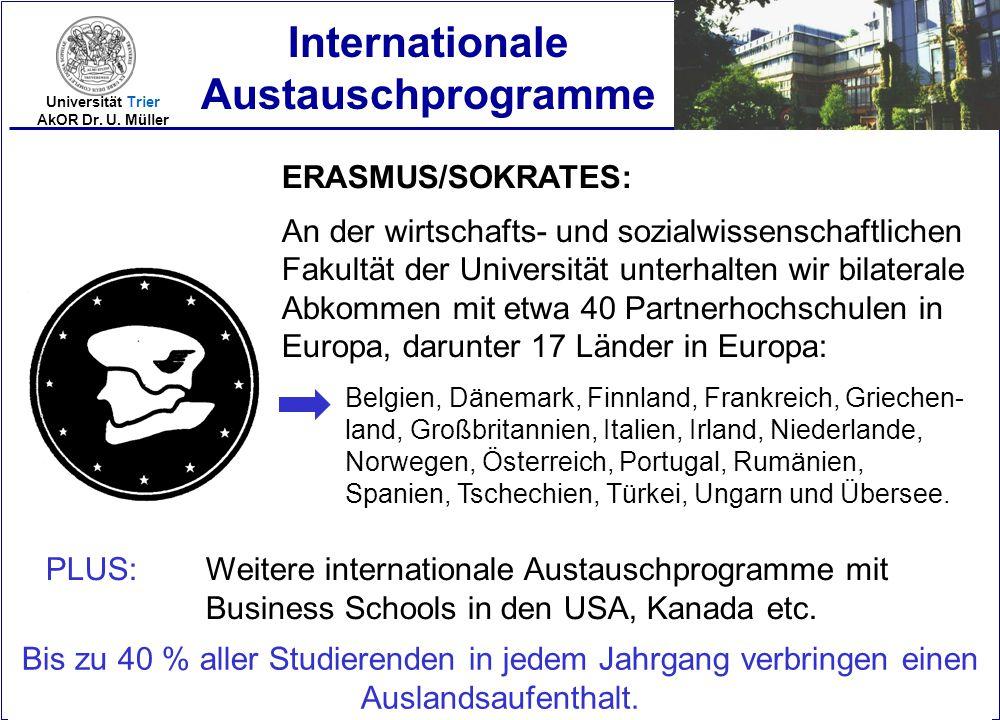 2005-26 Universität Trier AkOR Dr. U. Müller ERASMUS/SOKRATES: An der wirtschafts- und sozialwissenschaftlichen Fakultät der Universität unterhalten w