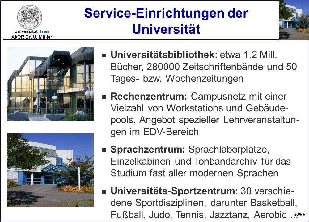 2005-5 Universität Trier AkOR Dr. U. Müller n Universitätsbibliothek: etwa 1.2 Mill. Bücher, 280000 Zeitschriftenbände und 50 Tages- bzw. Wochenzeitun