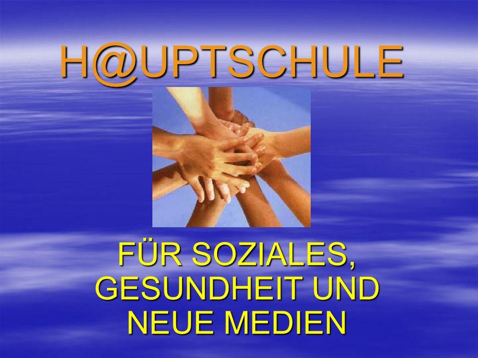 H @ UPTSCHULE FÜR SOZIALES, GESUNDHEIT UND NEUE MEDIEN