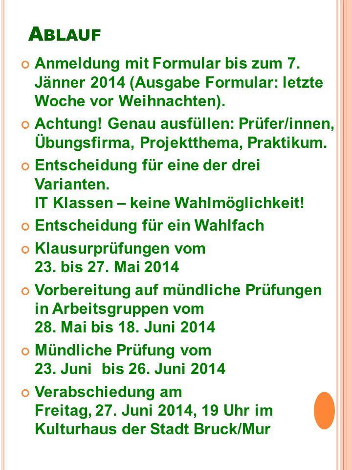A BLAUF Anmeldung mit Formular bis zum 7. Jänner 2014 (Ausgabe Formular: letzte Woche vor Weihnachten). Achtung! Genau ausfüllen: Prüfer/innen, Übungs