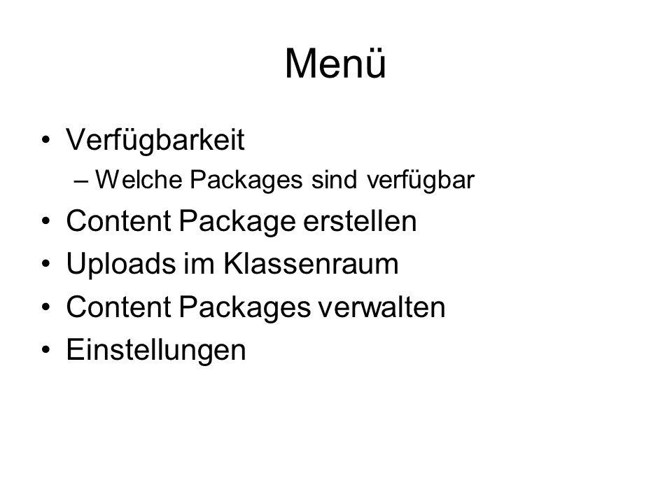 Menü Verfügbarkeit –Welche Packages sind verfügbar Content Package erstellen Uploads im Klassenraum Content Packages verwalten Einstellungen
