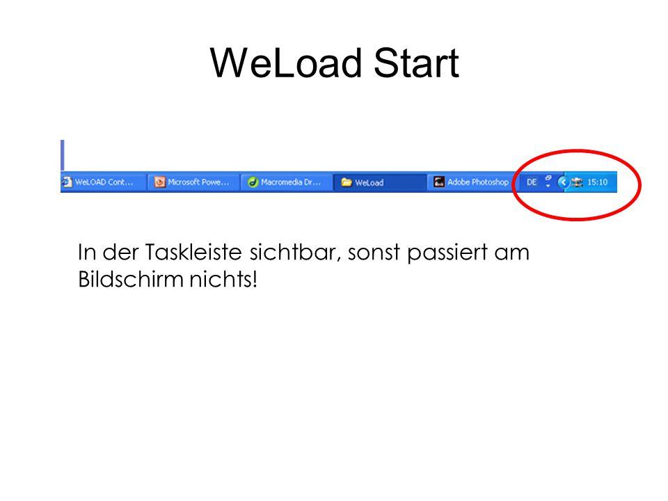 WeLoad-Start Teil 2 Klickt man auf den Button in Taskleiste, dann öffnet sich dieses Fenster.