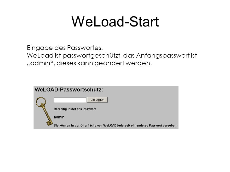 WeLoad-Start Eingabe des Passwortes.