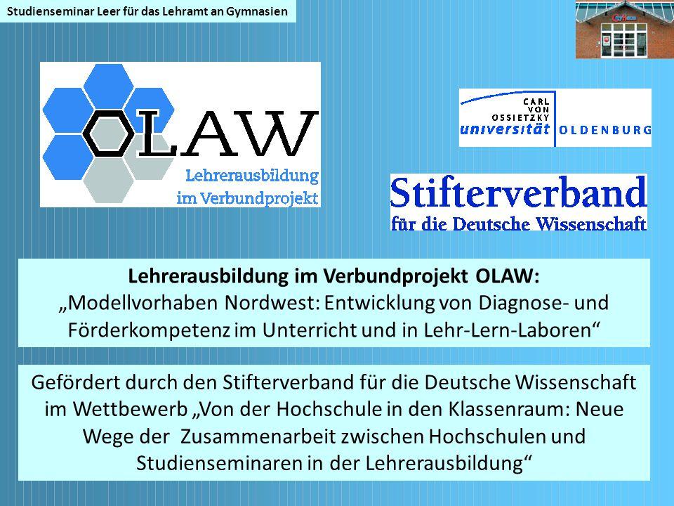 """Studienseminar Leer für das Lehramt an Gymnasien Lehrerausbildung im Verbundprojekt OLAW: """"Modellvorhaben Nordwest: Entwicklung von Diagnose- und Förd"""