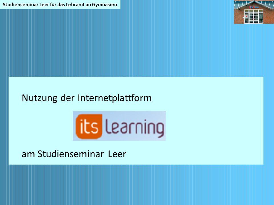 Studienseminar Leer für das Lehramt an Gymnasien Nutzung der Internetplattform am Studienseminar Leer