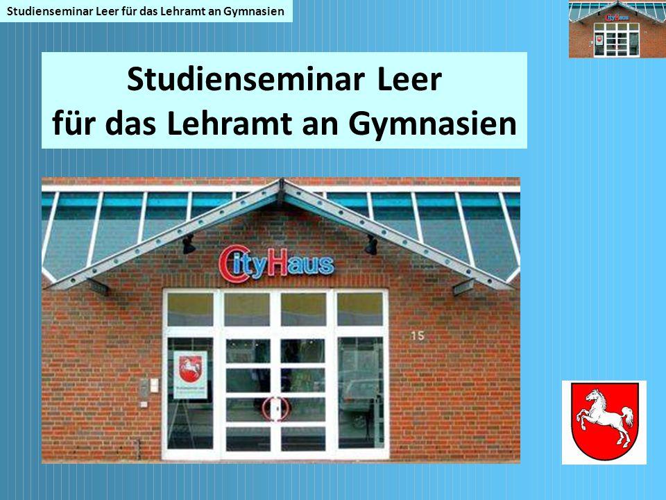 Studienseminar Leer für das Lehramt an Gymnasien Studienseminar Leer für das Lehramt an Gymnasien